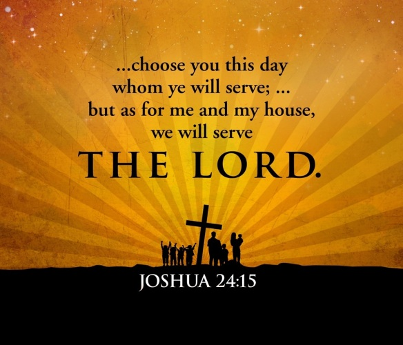 Choose Ye This Day, whom Ye will Serve